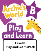 Archie's World Level B Play and Learn iPack