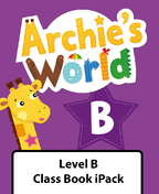 Archie's World Level B Class Book iPack