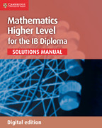 Mathematics Higher Level for the IB Diploma - Solutions Manual
