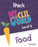 My Little CLIL World. Level B. Food. iPack