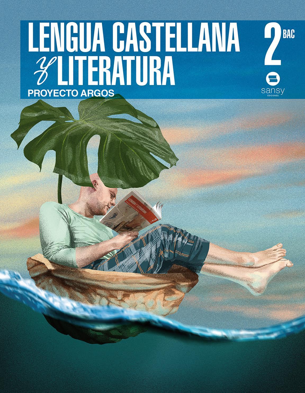 Lengua Castellana y Literatura 2º Bachillerato Argos